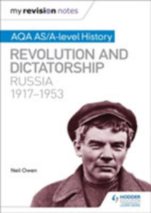 My Revision Notes: Aqa As/a-level History: Revolution And Dictatorship: Russia, 1917-1953 - 2871030169