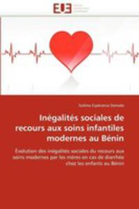 Inegalites Sociales De Recours Aux Soins Infantiles Modernes Au Benin - 2870843088