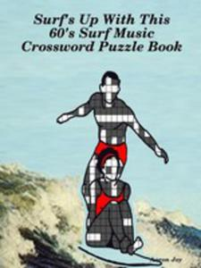 Surf's Up With This 60's Surf Music Crossword Puzzle Book - 2852926608