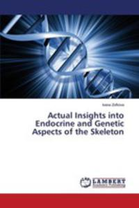 Actual Insights Into Endocrine And Genetic Aspects Of The Skeleton - 2857268085