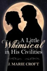 A Little Whimsical In His Civilities - 2849005586