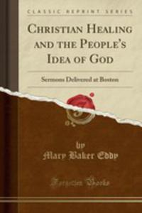 Christian Healing And The People's Idea Of God - 2853034483