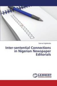 Inter-sentential Connections In Nigerian Newspaper Editorials - 2857250835