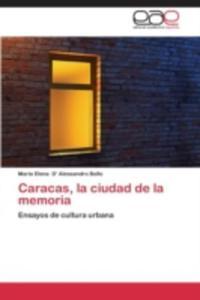 Caracas, La Ciudad De La Memoria - 2870775181