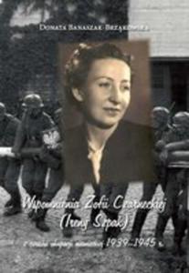 Wspomnienia Zofii Czarneckiej (Ireny Szpak) Z Czasów Okupacji Niemieckiej 1939-1945 R. - 2844426374