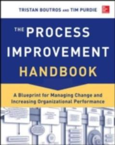 The Process Improvement Handbook: A Blueprint For Managing Change And Increasing Organizational Performance - 2847655437
