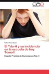 El Tda - H Y Su Incidencia En La Escuela De Hoy Tomoii - 2857187260