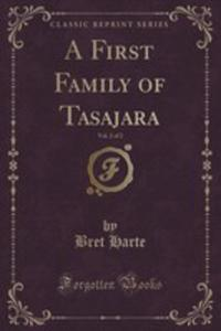 A First Family Of Tasajara, Vol. 2 Of 2 (Classic Reprint) - 2854832691