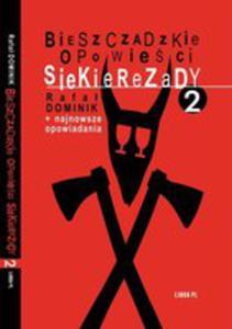 Bieszczadzkie Opowieści Siekierezady 2 +najnowsze Opowiadania - 2856153874
