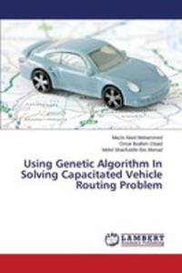 Using Genetic Algorithm In Solving Capacitated Vehicle Routing Problem - 2857251036