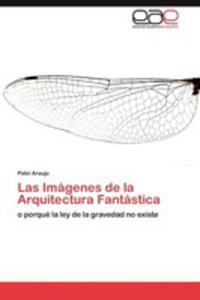 Las Imagenes De La Arquitectura Fantastica - 2860371039