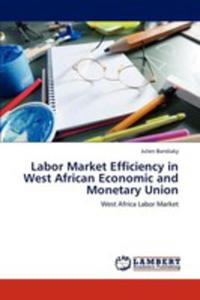 Labor Market Efficiency In West African Economic And Monetary Union - 2857135130