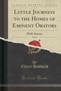 Little Journeys To The Homes Of Eminent Orators, Vol. 12 - 2854781714