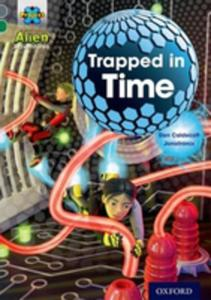 Project X Alien Adventures: Grey Book Band, Oxford Level 12: Trapped In Time - 2848625588