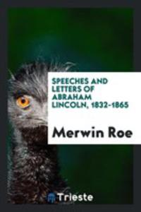 Speeches And Letters Of Abraham Lincoln, 1832-1865 - 2856366085