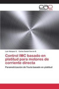 Control Imc Basado En Platitud Para Motores De Corriente Directa - 2857268829