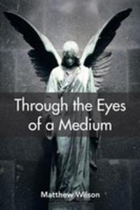 Through The Eyes Of A Medium - 2871267123