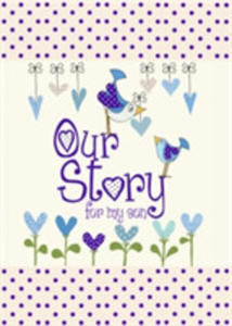 Our Story, For My Son - 2842406304