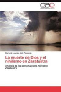 La Muerte De Dios Y El Nihilismo En Zaratustra - 2857192973