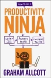 How To Be A Productivity Ninja - 2840395600