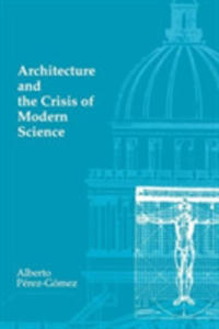Architecture And The Crisis Of Modern Science - 2849502894