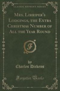 Mrs. Lirriper's Lodgings, The Extra Christmas Number Of All The Year Round (Classic Reprint) - 2854012796