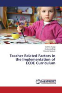 Teacher Related Factors In The Implementation Of Ecde Curriculum - 2860635784
