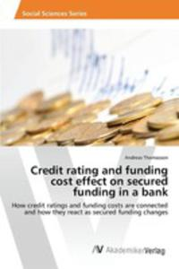 Credit Rating And Funding Cost Effect On Secured Funding In A Bank - 2857257384