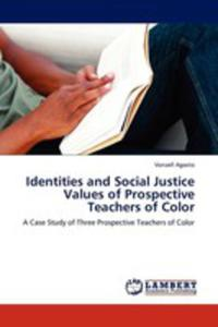 Identities And Social Justice Values Of Prospective Teachers Of Color - 2870731828
