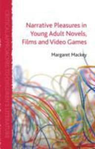Narrative Pleasures In Young Adult Novels, Films And Video Games - 2840023617