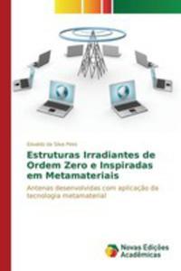 Estruturas Irradiantes De Ordem Zero E Inspiradas Em Metamateriais - 2857269484