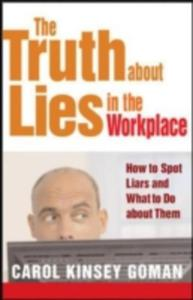 The Truth About Lies In The Workplace: How To Spot Liars And What To Do About Them - 2849495592