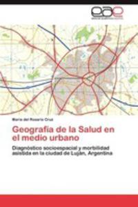 Geografia De La Salud En El Medio Urbano - 2870825309