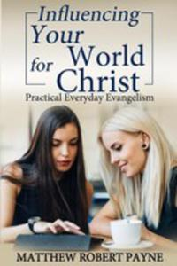 Influencing Your World For Christ - 2849007231
