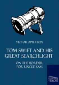 Tom Swift And His Great Searchlight - 2857124807