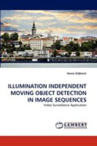 Illumination Independent Moving Object Detection In Image Sequences - 2857092316