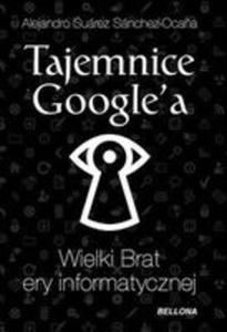 Tajemnice Google`a. Wielki Brat Ery Informatycznej - 2839323282