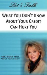 Let's Talk, What You Don't Know About Your Credit Can Hurt You - 2852939104