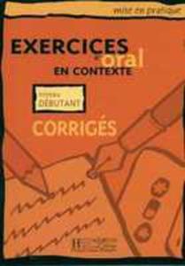 Exercices D'oral En Contexte Niveau Debutant Corriges Odpowiedzi Dla Poczatkujących - 2839223570
