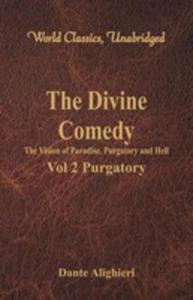The Divine Comedy - The Vision Of Paradise, Purgatory And Hell - Vol 2 Purgatory (World Classics, Unabridged) - 2855802018