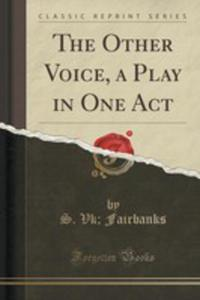 The Other Voice, A Play In One Act (Classic Reprint) - 2854669333