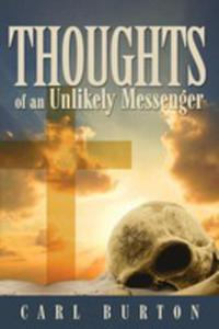Thoughts Of An Unlikely Messenger - 2852917810
