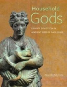 Household Gods - Private Devotion In Ancient Greece And Rome - 2840262241