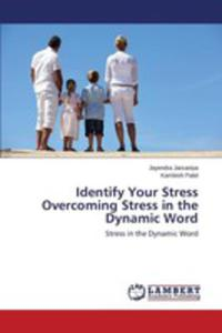 Identify Your Stress Overcoming Stress In The Dynamic Word - 2857252586