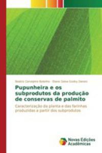 Pupunheira E Os Subprodutos Da Produç~ao De Conservas De Palmito - 2860707073