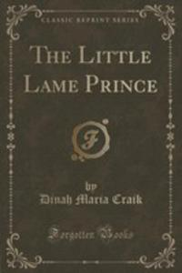 The Little Lame Prince (Classic Reprint) - 2852976781