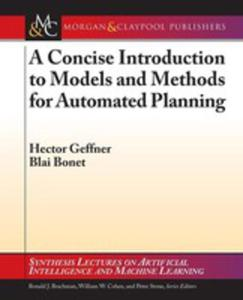 A Concise Introduction To Models And Methods For Automated Planning - 2840082468