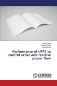 Performance Of Upfc To Control Active And Reactive Power Flow - 2857253410