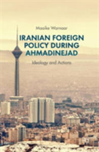 Iranian Foreign Policy During Ahmadinejad - 2846047783