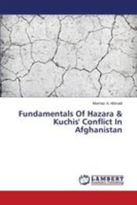 Fundamentals Of Hazara & Kuchis' Conflict In Afghanistan - 2857257865